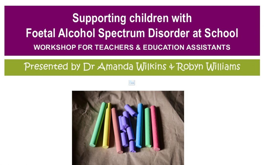 Supporting children with Foetal Alcohol Spectrum Disorder at School: Kalgoorlie