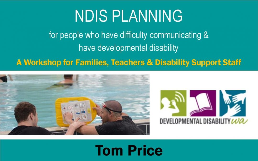 NDIS Planning for people who are non verbal & have developmental disability: Tom Price