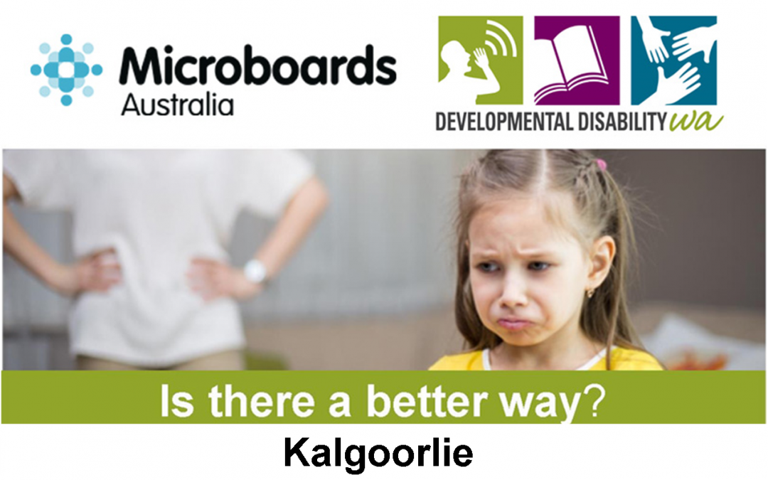 Microboards:  Is There a Better Way? Using Positive Behaviour Support: Kalgoorlie
