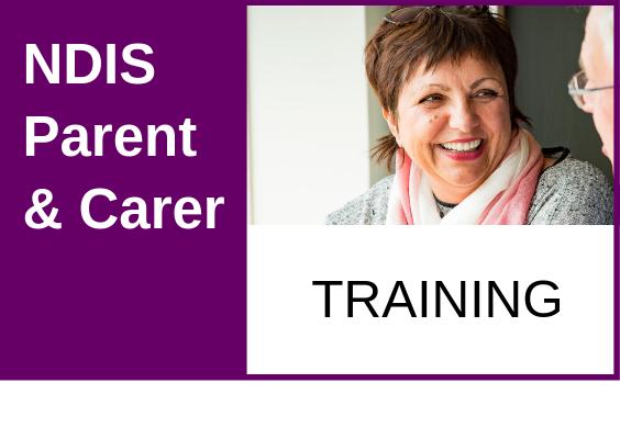 Register your Interest NDIS Parent & Carer Training Workshops: 2020