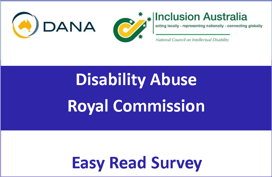 Easy Read Survey for people with intellectual disability:  Terms of Reference for the Disability Abuse Royal Commission 2019